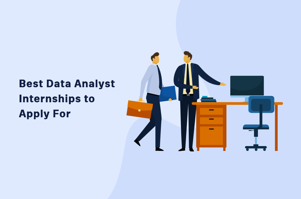 3 Best Data Analyst Internships to Apply For